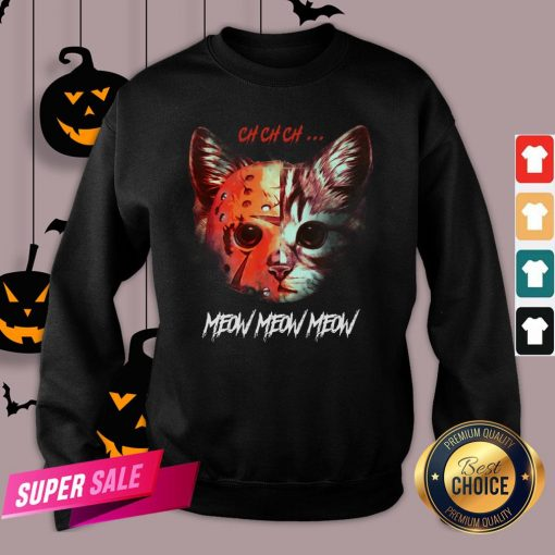 Official Jason Voorhees Cat Ch Ch Ch Meow Meow Meow Swetashirt