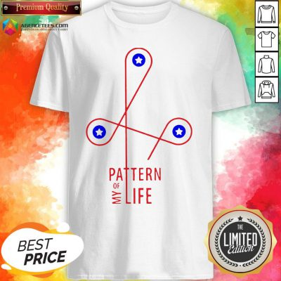 Official Pattern Of My Life Shirt