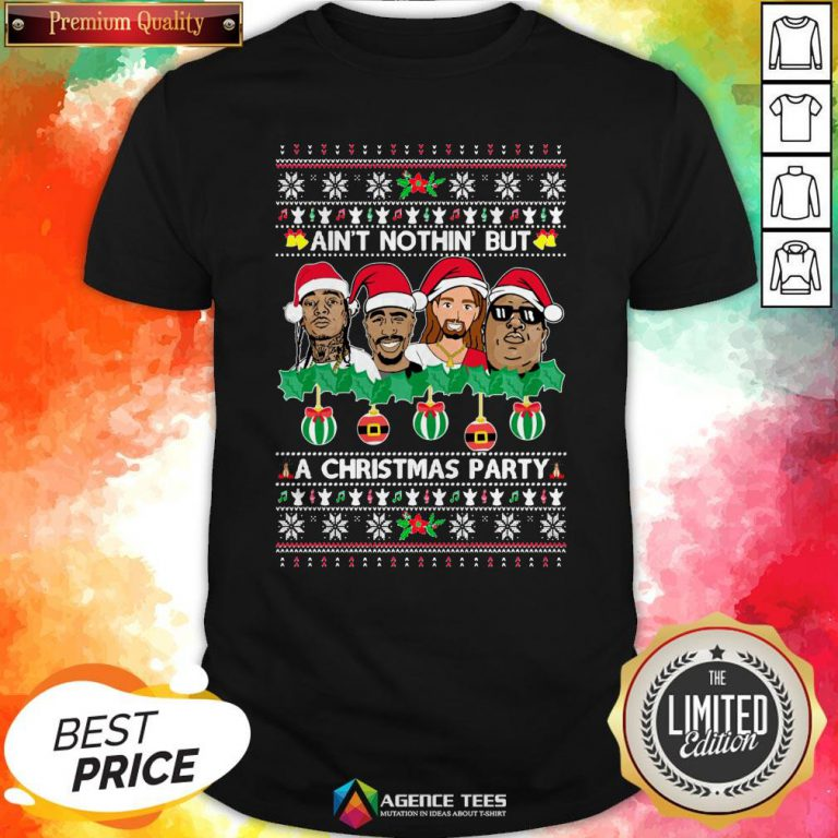 Rap Legends Ain'T Nothin' But A Christmas Party Ugly Christmas Shirt