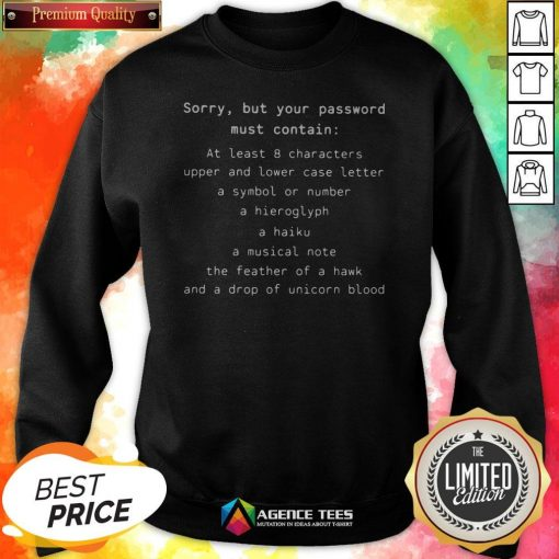 Sorry But Your Password Must Contain At Least 8 Characters Upper And Lower Sweatshirt