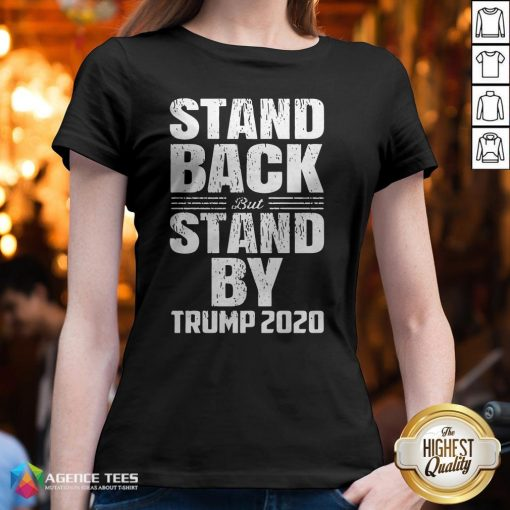 Stand Back But Stand By Trump 2020 V-neck