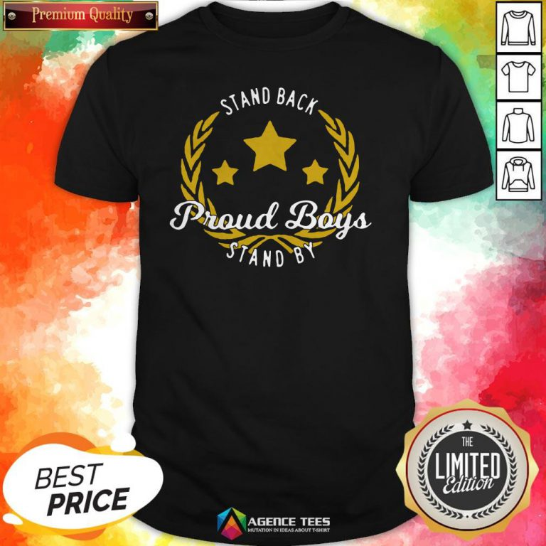 Stand Back Proud Boy Stand By T-Shirt