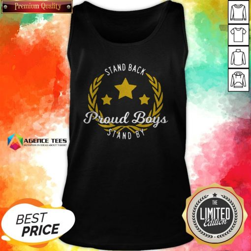 Stand Back Proud Boy Stand By T-Tank Top