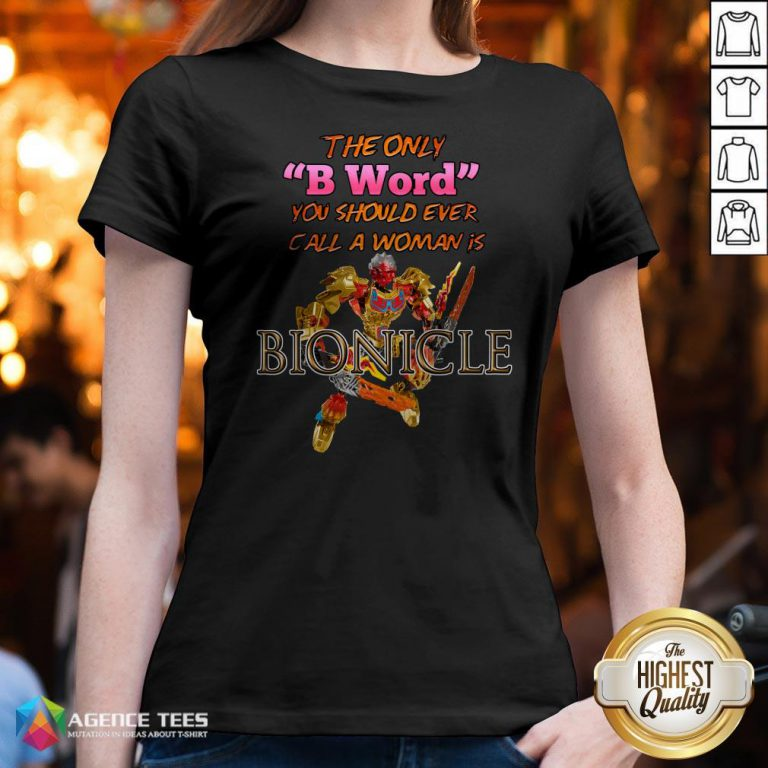 The Only B Word You Should Ever Call A Woman Is Bionicle V-neck