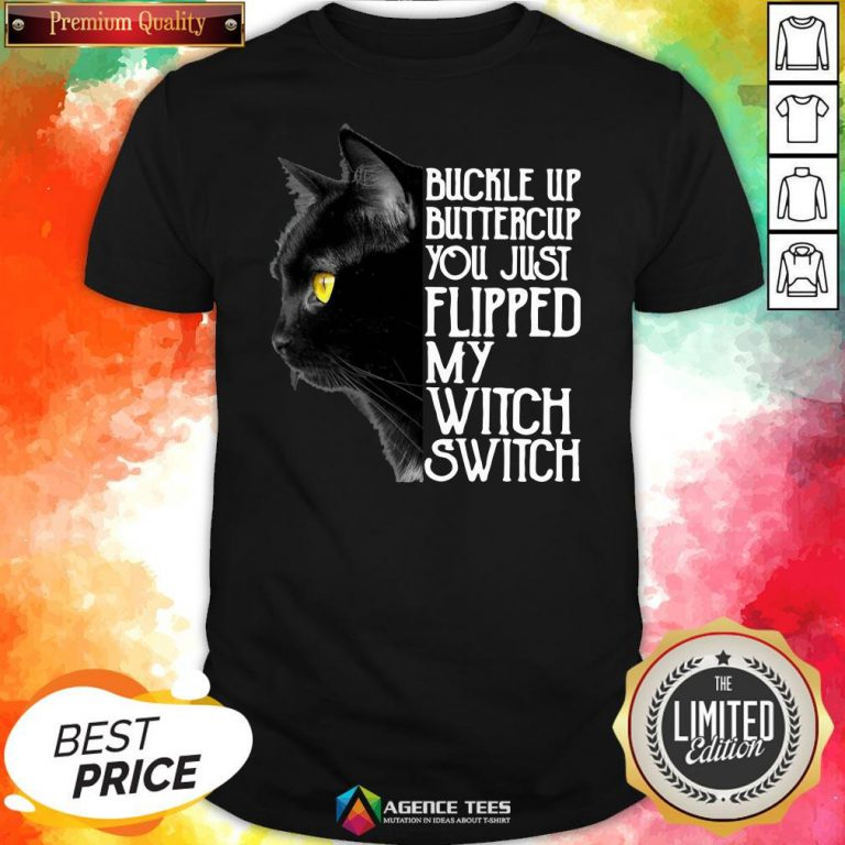 Top Black Cat Buckle Up Buttercup You Just Flipped My Witch Switch Shirt Design By Agencet.com