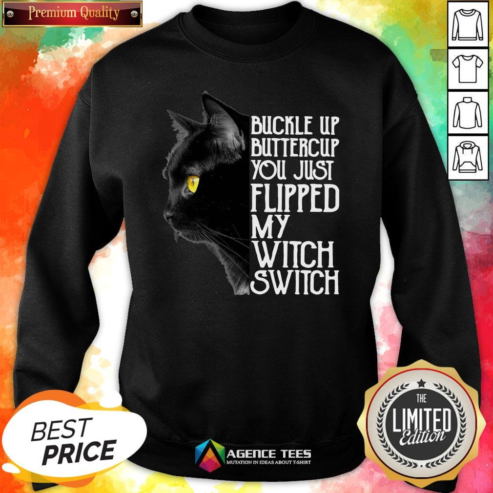 Top Black Cat Buckle Up Buttercup You Just Flipped My Witch Switch Sweatshirt Design By Agencet.com