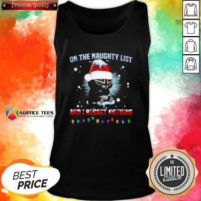 Top Cat On The Naughty List And I Regret Nothing Christmas Tank Top Design By Agencet.com