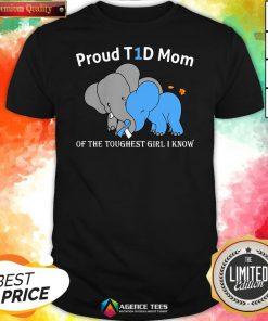 Top Elephant Proud T1d Mom Of The Toughest Girl I Know Shirt Design By Agencet.com