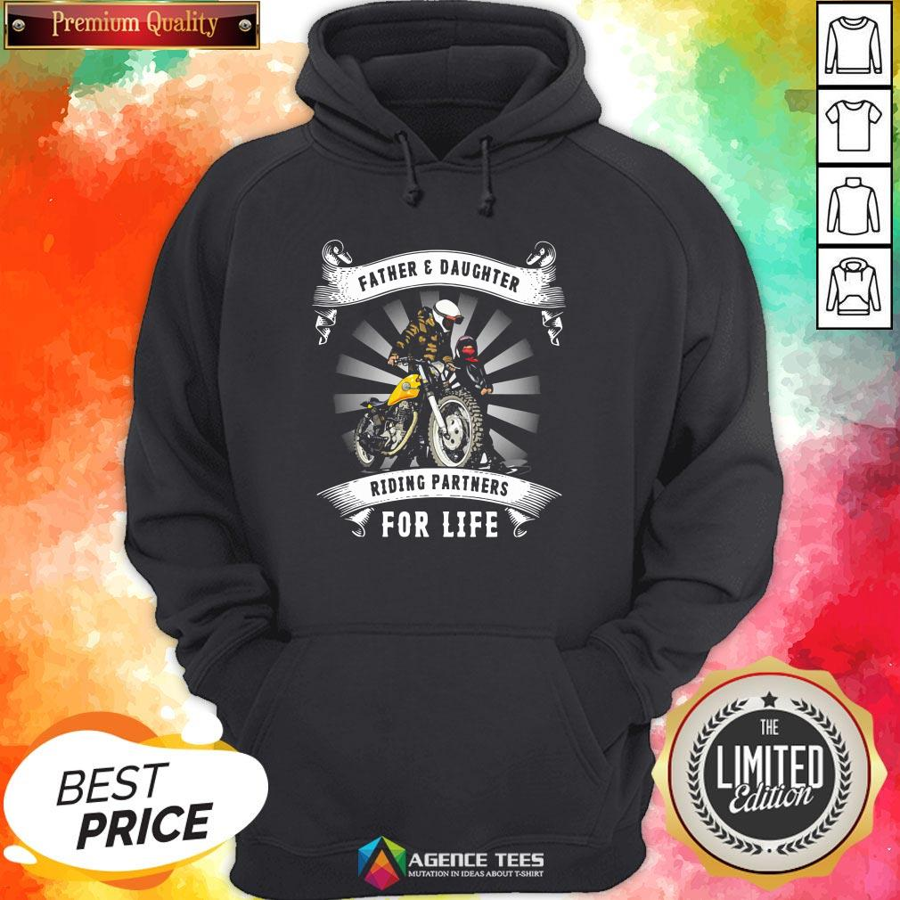 Top Father And Daughter Riding Partners For Life Hoodie Design By Agencet.com