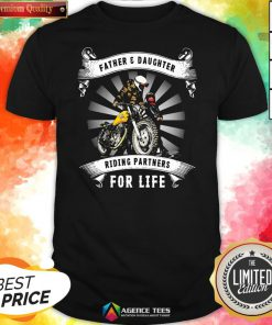 Top Father And Daughter Riding Partners For Life Shirt Design By Agencet.com