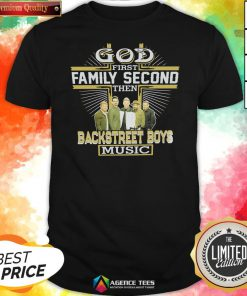 Top God First Family Second Then Backstreet Boys Music Shirt Design By Agencet.com