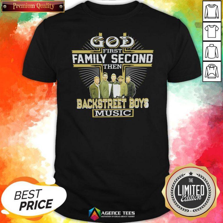 Top God First Family Second Then Backstreet Boys Music Shirt Design By Agencet.com