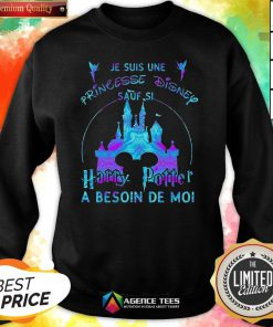 Top Je Suis Une Princesse Disney Sauf Si Harry Potter A Besoin De Moi Sweatshirt Design By Agencet.com