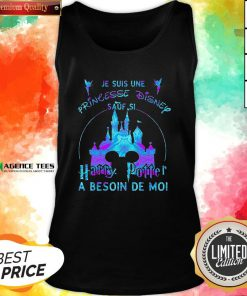 Top Je Suis Une Princesse Disney Sauf Si Harry Potter A Besoin De Moi Tank Top Design By Agencet.com