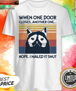 Top When One Door Closes Another One Nope I Nailed It Shut Shirt Design By Agencet.com