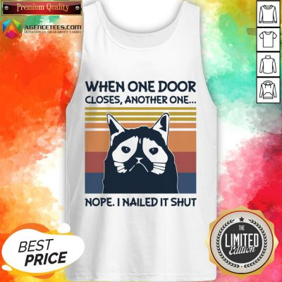 Top When One Door Closes Another One Nope I Nailed It Shut Tank Top Design By Agencet.com