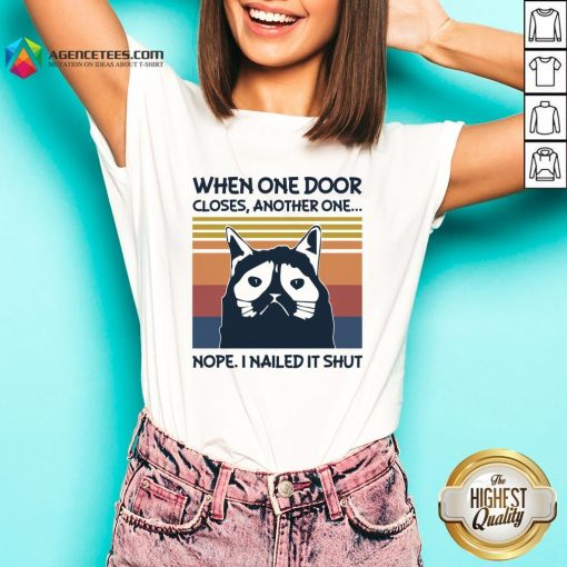 Top When One Door Closes Another One Nope I Nailed It Shut V-neck Design By Agencet.com