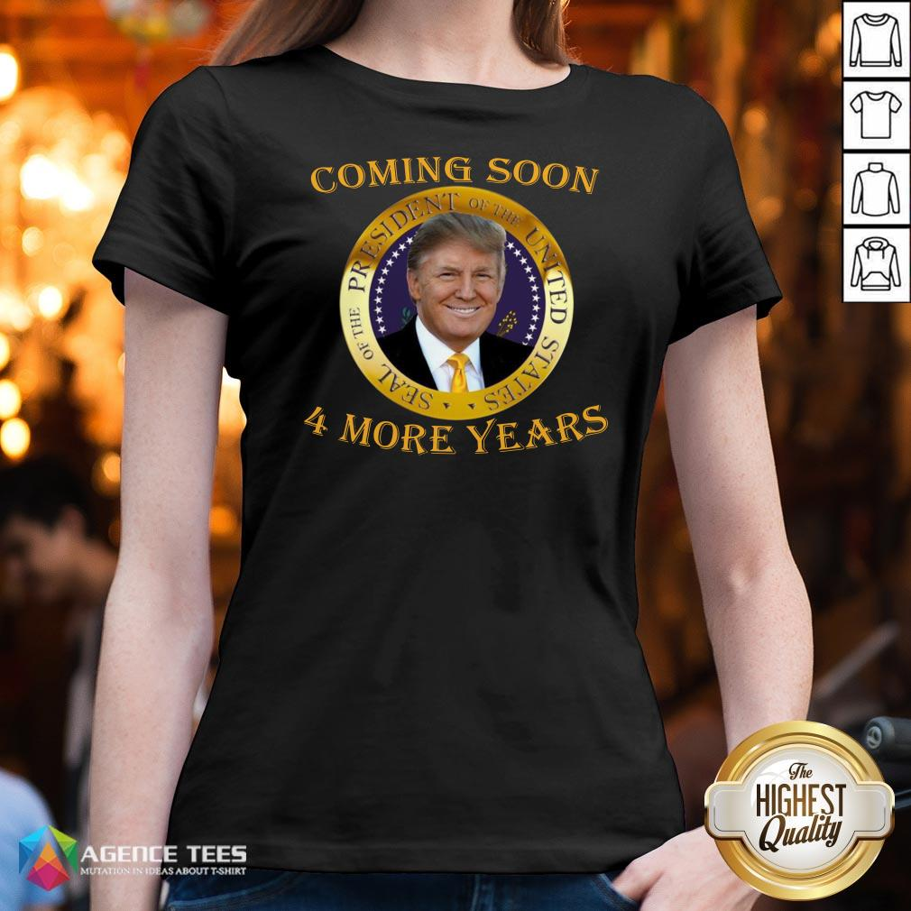 Topl Coming Soon President Of United States Donald Trump 4 More Years V-neck Design By Agencet.com
