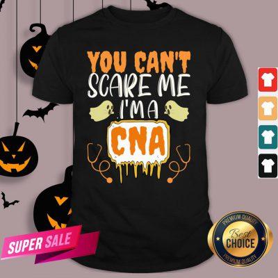 You Cant Scare Me I'm A CNA Halloween Nurse Shirt