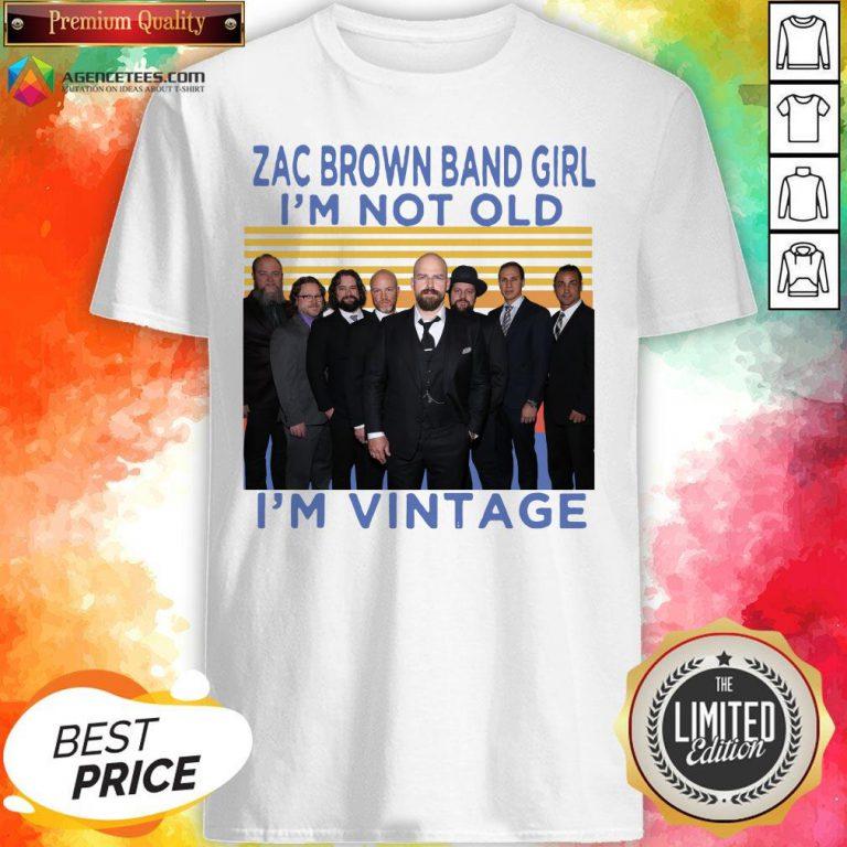 Zac Brown Band Girl I'm Not Old I'm Vintage Retro Shirt