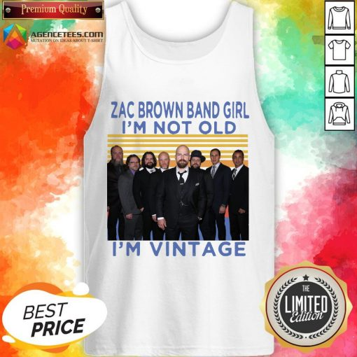 Zac Brown Band Girl I'm Not Old I'm Vintage Retro Tank Top