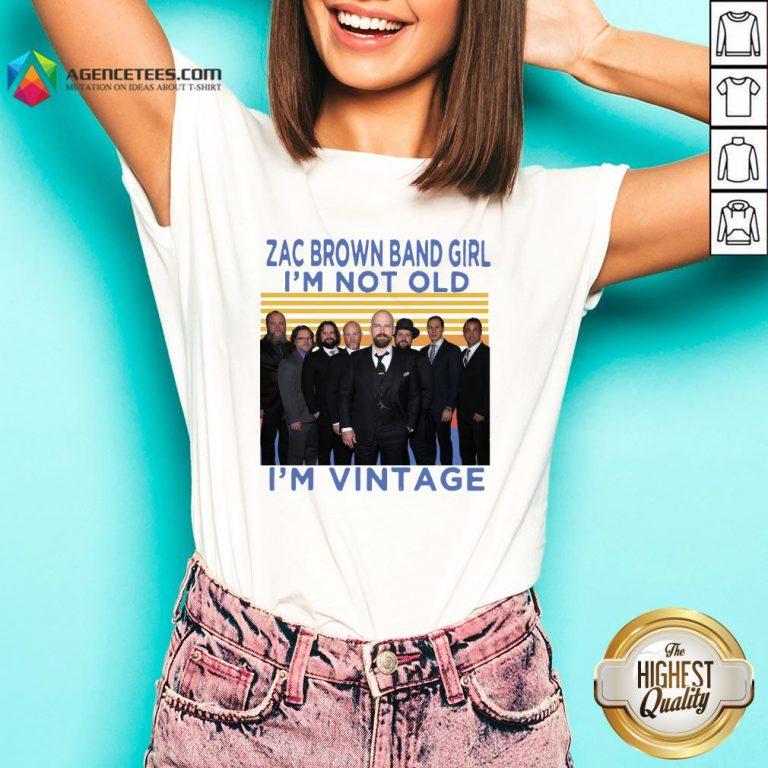 Zac Brown Band Girl I'm Not Old I'm Vintage Retro V-neck