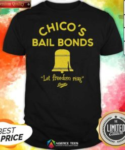 Awesome Chicos Bail Bonds Let Freedom Ring Bears Shirt - Design By Agencetees.com
