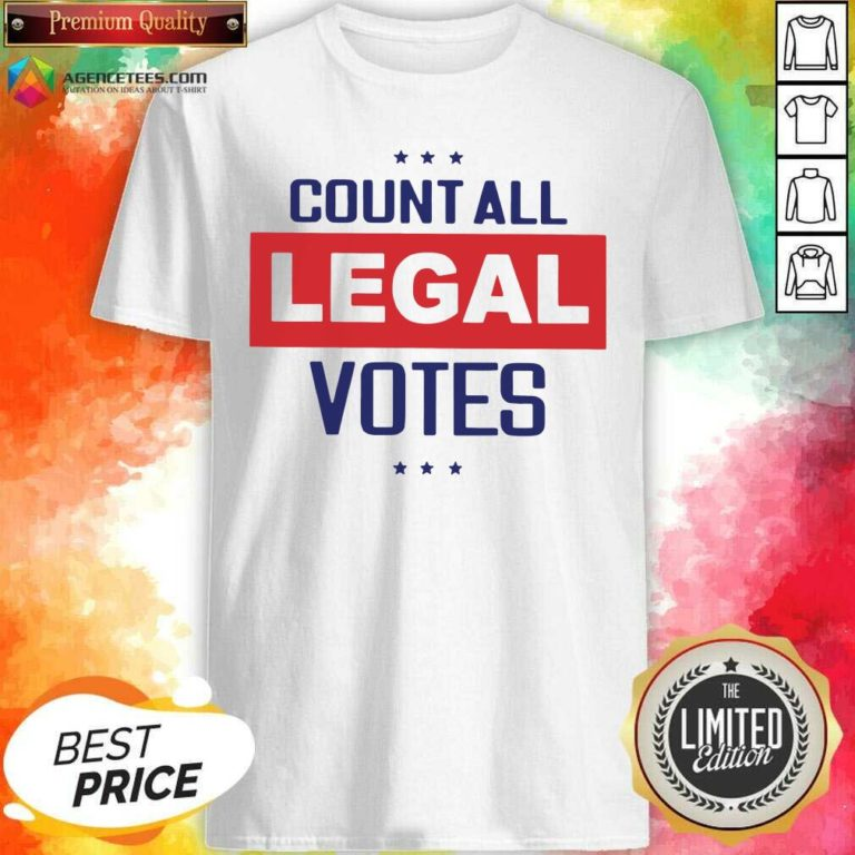 Awesome Count All Legal Votes Shirt - Design By Agencetees.com