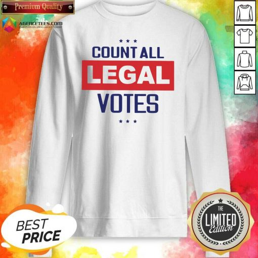 Awesome Count All Legal Votes Sweatshirt - Design By Agencetees.com