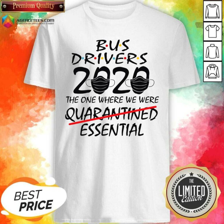 Bus Drives 2020 The One Where We Were Quarantined Essential Shirt - Design By Agencetees.com