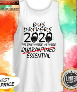 Bus Drives 2020 The One Where We Were Quarantined Essential Tank Top - Design By Agencetees.com