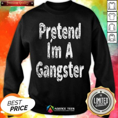 Funny Pretend Im A Gangster Halloween Sweatshirt - Design By Agencetees.com
