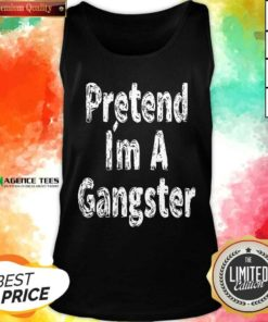 Funny Pretend Im A Gangster Halloween Tank Top - Design By Agencetees.com