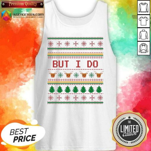 Funny But I Do Ugly Christmas Tank Top - Design By Agencetees.com