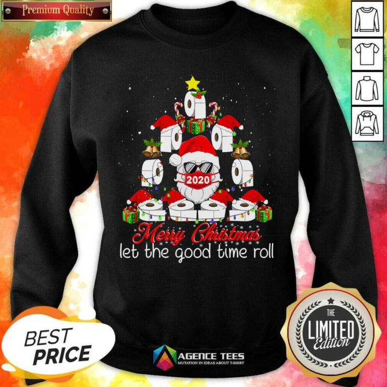 Merry Christmas Let The Good Time Roll Santa Face Mask 2020 Toilet Paper Xmas Tree Sweatshirt - Design By Agencetees.com