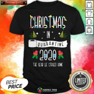 Nice Christmas In Quarantine 2020 The Year We Stayed Home Shirt - Design By Agencetees.com