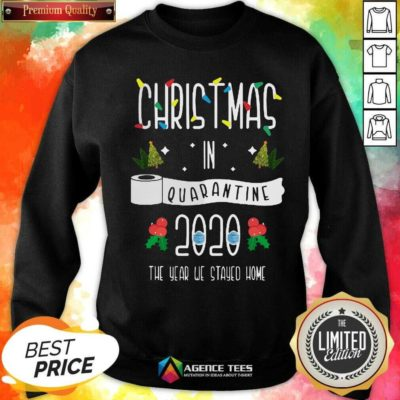 Nice Christmas In Quarantine 2020 The Year We Stayed Home Sweatshirt - Design By Agencetees.com