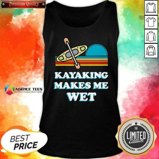 Nice Kayaking Makes Me Wet Funny Kayak Pun Vintage Tank Top - Design By Agencetees.com