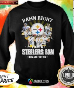 Nice So Damn Right I Am A Pittsburgh Steelers Fan Now And Forever Signature Sweatshirt - Design By Agencetees.com