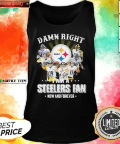 Nice So Damn Right I Am A Pittsburgh Steelers Fan Now And Forever Signature Tank Top - Design By Agencetees.com