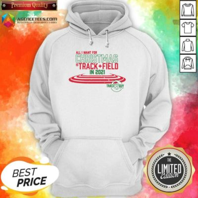 Official All I Want For Christmas Is Track Field In 2021 Hoodie - Design By Agencetees.com