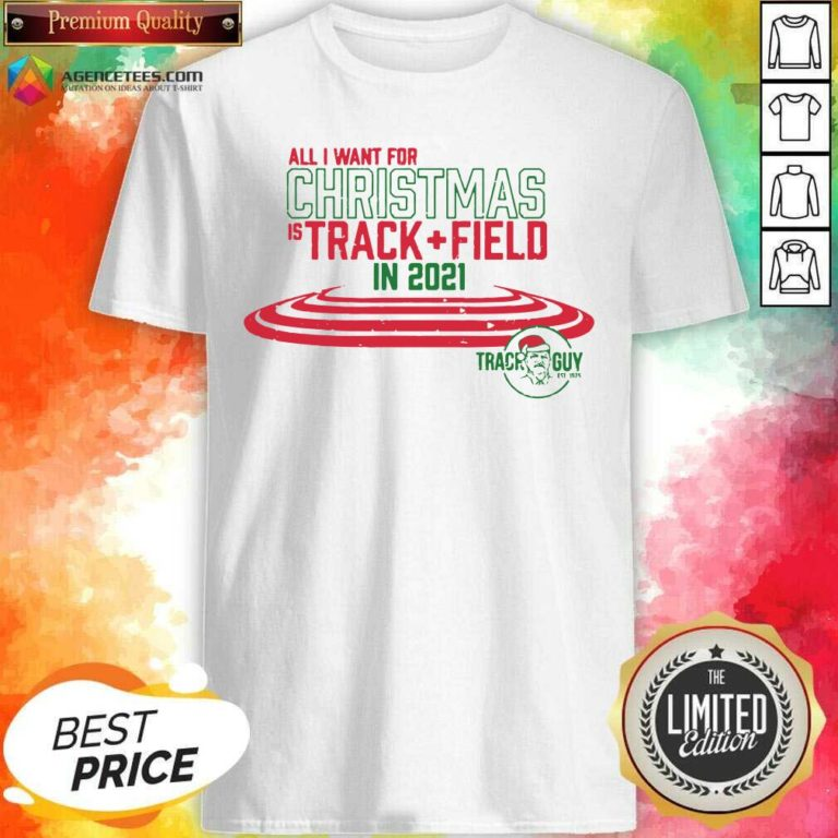 Official All I Want For Christmas Is Track Field In 2021 Shirt - Design By Agencetees.com