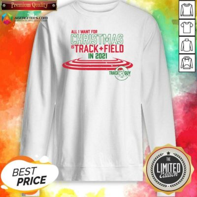 Official All I Want For Christmas Is Track Field In 2021 Sweatshirt - Design By Agencetees.com