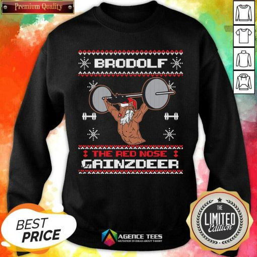 Official Brodolf The Red Nose Gainzdeer Ugly Christmas Sweatshirt - Design By Agencetees.com