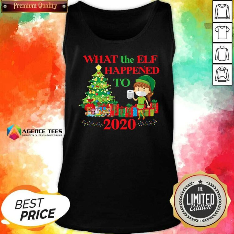 Premium What The Elf Happened To 2020 Funny Christmas Tank Top - Design By Agencetees.com