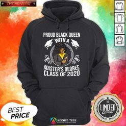 Proud Black Queen With A Master's Degree Class Of 2020 Graduation Day Hoodie - Design By Agencetees.com