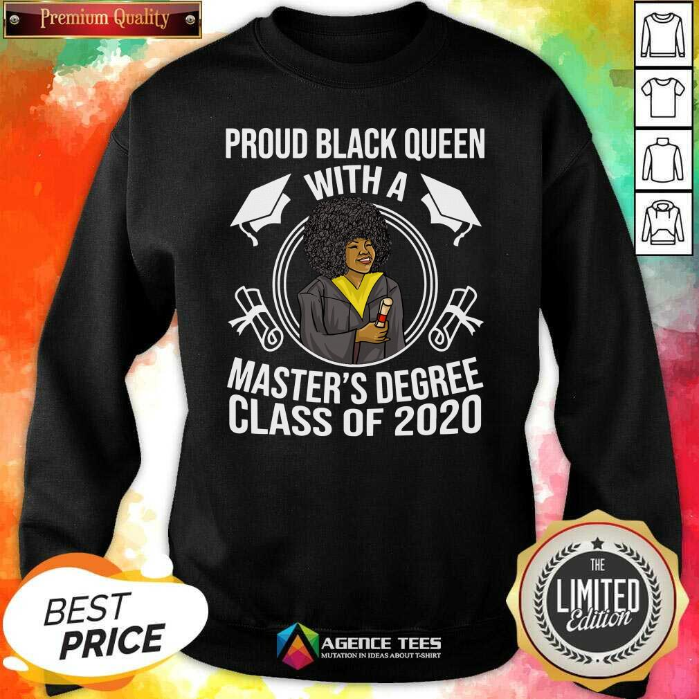 Proud Black Queen With A Master's Degree Class Of 2020 Graduation Day Sweatshirt - Design By Agencetees.com