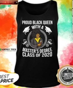 Proud Black Queen With A Master's Degree Class Of 2020 Graduation Day Tank Top - Design By Agencetees.com