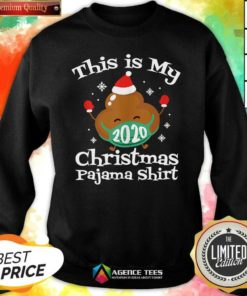 This Is My Christmas Pajama 2020 Poop Face Mask Family Matching Xmas Sweatshirt - Design By Agencetees.com