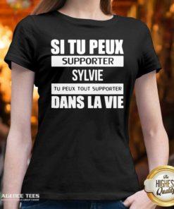 Top I Tu Peux Supporter Sylvie Tu Peux Tout Supporter Dans La Vie V-neck - Design By Agencetees.com